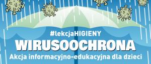 Logo lekcja higieny wirusoochorona - Akcja informacyjno-edykacyjna dla dzieci